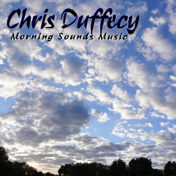 Morning Sounds Music CD Cover Art - (c)2017 Chris Duffecy
